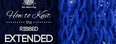 How to Knit the Ribbed Extended Stitch/ This stitch is a very similar to a four by four rib but uses drop stitches to create puffed out ribs. The ribbed extended stitch would be great to use any ribbed project, cowls, sweaters or hats!
