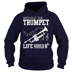 Without The Trumpet Life Would Bb Music T-Shirt & Hoodie Pocket Trumpet, Lifestyle Shirts, Cut Tees, Sporty Look, Lady V, Life Magazine, Hoodies, Sweatshirts, Mens Fitness