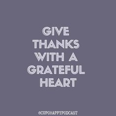 Gratitude Quotes Give Thanks Quotes Thanksgiving Quotes Grateful Heart, Thankful, Thanksgiving Quotes, Gratitude Quotes, Give Thanks, Happy Quotes, Motivational Quotes, Calm, Being Grateful Quotes