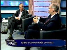Vejam Só ! - Lutero e Calvino: Heróis ou vilões?