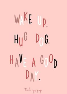 Wake up! Love motivational quotes and using them as a way to get prepped for the day and be inspired Animal Quotes, Dog Quotes, Words Quotes, Wise Words, Life Quotes, Sayings, Positive Vibes, Positive Quotes, Motivational Quotes