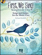 First, We Sing! by Susan Brumfield - Songs And Games For The Music Class - First, We Sing! Songbook One is a collection of 20 children's songs, rhymes, and games from around the world.
