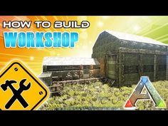 Workshop How To Build | Ark Survival - YouTube