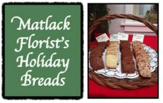 Matlack Florist's Holiday Breads:  Get the recipes!!