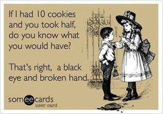 lol stay away from my choc. chip  cookies!