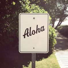 Aloha ~ inviting road sign