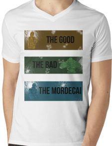 The Good, The Bad, The Mordecai. Mens V-Neck T-Shirt