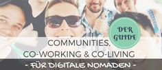 Communities, Co-Working & Co-Living: Der Guide für Digitale Nomaden