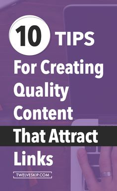 Do you want to generate more natural links to your website? Here are some juicy tips that will help you create quality content that will attract more links.