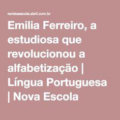 Emilia Ferreiro, a estudiosa que revolucionou a alfabetização | Língua Portuguesa | Nova Escola
