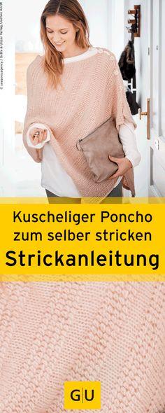 """DIY-Strickanleitungen für einen kuscheligen Poncho aus dem Buch """"Ponchos & Capes - Vielseitige Begleiter"""". ⎜GU http://www.gu.de/media/media/88/04599339667702/9783833855764_leseprobe.pdf"""