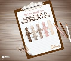 #21deMarzo #DíaInternacionaldelaEliminacióndelaDiscriminaciónRacial  #Todoslosdíastodoslosderchos