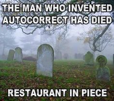 Hilarious… And True!~ funny pics & memes man who invented autocorrect has died Funny Shit, Funny Mom Memes, Haha Funny, Funny Posts, Funny Quotes, Hilarious, Funny Stuff, Funny Humor, Funny Things