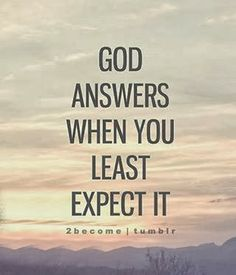 God Answers when you least expect it ~ God is Heart