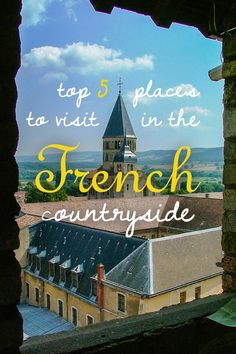 Top 5 Places to Visit in the French Countryside