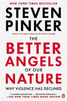 The Better Angels of Our Nature: Why Violence Has Declined | Steven Pinker declin, worth read, better angel, nature, book worth, psycholog book, violenc, angels, steven pinker