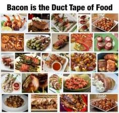 I always say Bacon is the Duct tape of the Kitchen!!!!  Now I have proof that it is true!!!!