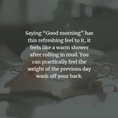 150 Beautiful good morning inspirational quotes and sayings. Welcome a brand new morning with a smile. Good Morning Inspirational Quotes, Good Morning Quotes, Motivational Quotes, Wake Up Quotes, Good Morning Texts, Life Is A Gift, Happy Thoughts, Daily Quotes, Encouragement