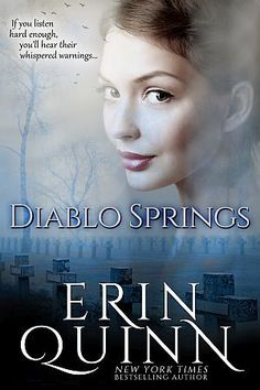Erin Quinn's DIABLO SPRINGS tells the story of Ella and Gra­cie Beck, two women bound by blood and curse as their par­al­lel story lines inter­sect.