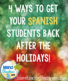 4 ways to get your students back after the holidays! :)