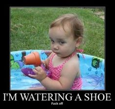 I'm watering a shoe.