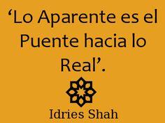 #Sufismo 'Lo Aparente es el Puente hacia lo Real'.