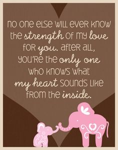 Elephant Quote Poster for Baby's Nursery 11 x by silentlyscreaming Put it in a frame and hang in baby's room. Makes a great decoration with a touching statement