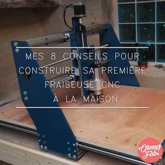 Mes 8 conseils pour construire sa première fraiseuse CNC maison