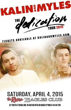 KALIN AND MYLES Saturday, April 4, 2015 at 7pm (doors scheduled to open at 6pm) The Rave/Eagles Club - Milwaukee WI All Ages / 21+ to Drink