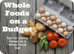 Tips for Saving Money on a Whole Foods Diet. Great tips for Any diet, really. #9 I swear by.