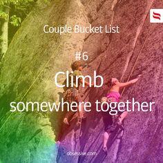 Couple Bucket List || #6 Climb somewhere together || #couple #bucket #list || obsessive.com