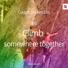 Couple Bucket List || #6 Climb somewhere together || #couple #bucket #list || obsessive.com