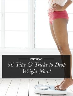 The Ultimate Guide to Weight Loss: 56 Tips and Tricks to Drop Pounds Now - good reminders got motivation!