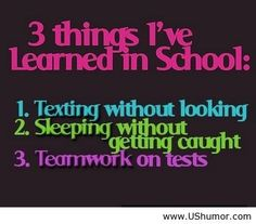 Funny pictures about Three things I've learned in school. Oh, and cool pics about Three things I've learned in school. Also, Three things I've learned in school photos. College Humor, School Humor, School Fun, Funny School, College Life, Middle School, Funny College, Prep School, School Hacks
