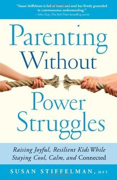 Parenting Without Power Struggles: Raising Joyful, Resilient Kids While Staying Cool, Calm, and Connected by Susan Stiffelman, http://www.amazon.com/dp/1451667663/ref=cm_sw_r_pi_dp_iKu4rb1JY9N6V