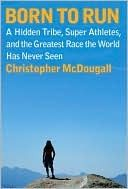 Born to Run. Inspiring and adventurous. You will want to grab your running shoes, or not...and run.