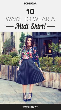 10 ways to wear a midi skirt!: Creative and stylish ways to wear a skirt that goes below your knees. From casual to cocktail, these ideas are great for Summer.