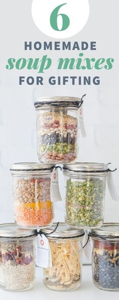 6 Homemade Soup Mixes in a Jar - Homemade christmas gifts - Mason Jar Meals, Mason Jar Gifts, Meals In A Jar, Canning Jars, Mason Jar Diy, Gift Jars, Mason Jar Recipes, Canning Soup Recipes, Mason Jar Storage