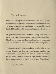Soulmate poems, quotes on soulmates, soulmate love quotes, lang leav Pretty Words, Beautiful Words, Beautiful Friend, Poem Quotes, Life Quotes, Qoutes, Twin Flame Quotes, After Life, Anais Nin