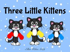 An interactive version of the classic nursery rhyme with simplified vocabulary/grammar, including counting and primary colors. Classic Nursery Rhymes, American Academy Of Pediatrics, Early Math, Adding And Subtracting, Three Little, Photo Caption, Math Concepts, Little Kittens, Animated Cartoons