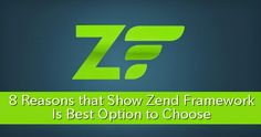8 Reasons that Show #Zend #Framework Is Best Option to Choose #php #programming #developer #web #development