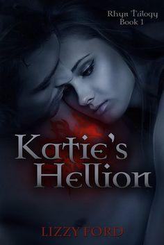 Katie's Hellion- Rhyn Trilogy #1