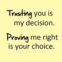 Guilty of trusting some of the wrong people, capable of learning & moving forward