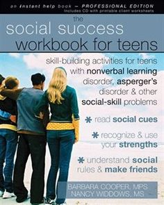 The Social Success Workbook for Teens: Skill-Building Activities for Teens with Nonverbal Learning Disorder, Asperger's Disorder, and Other Book by Barbara Cooper | Other | chapters.indigo.ca