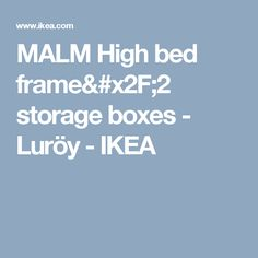 MALM High bed frame/2 storage boxes - Luröy  - IKEA