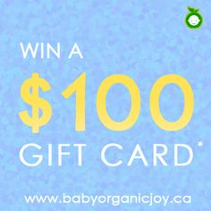 Win a $100 worth of baby products from BabyOrganicJoy.ca - Canada's organic baby store. No purchase required.