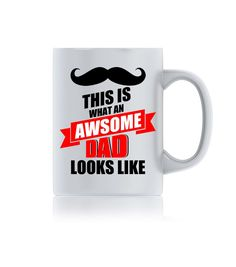 This Is What An Awesome Dad Looks Like Father Ceramic Mug Coffee Mug Gift Item Tea Mug
