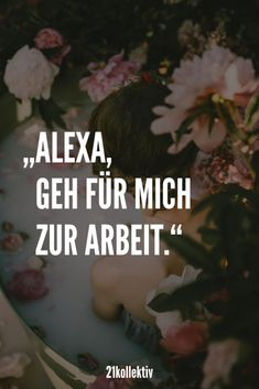 "coole Sprüche, die dich zum lächeln bringen werden ""Alexa, go to work for me! Crazy Quotes, Best Quotes, Your Smile, Make You Smile, Prayer And Fasting, Albert Einstein Quotes, Retro Humor, Truth Hurts, Faith In God"