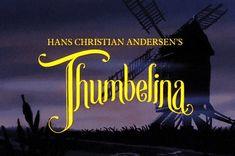 """I Rewatched """"Thumbelina"""" As A Grown Woman And I Have A Few Notes"""