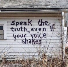speak the truth, even if your voice shakes. Mood Quotes, Positive Quotes, Life Quotes, Writing Quotes, Truth Quotes, Funny Quotes, The Words, Graffiti Quotes, Street Quotes